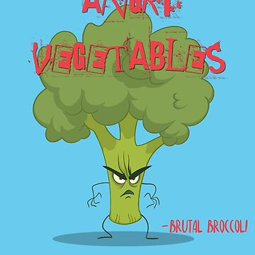 Brutal Broccoli Angry Vegetables - Eat Us If You Dare! by PaulDoodles