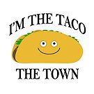 I'm The Taco The Town by pixelman