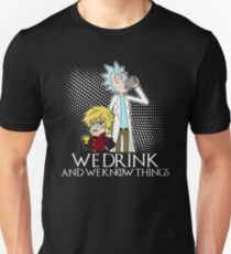 We drink and we know things - save water drink alcohol T-Shirt