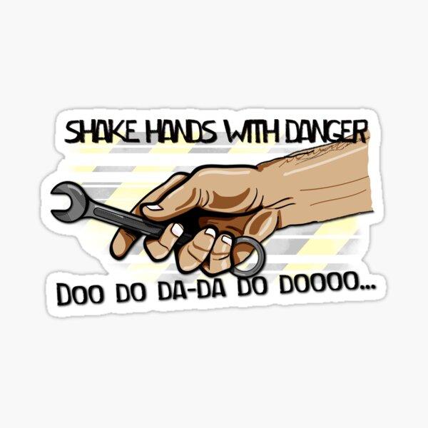 Shake Hands with Danger Sticker