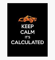 """Rocket League® - """"Keep Calm it's Calculated"""" Photographic Print"""
