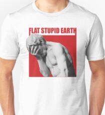 stupid flat earth  Unisex T-Shirt