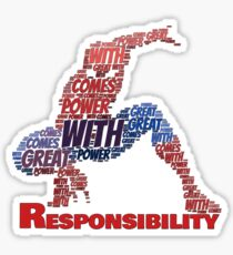 With great power comes responsibility Sticker