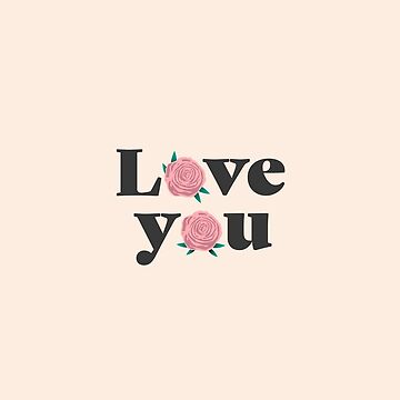 Love You by msgfrommercury