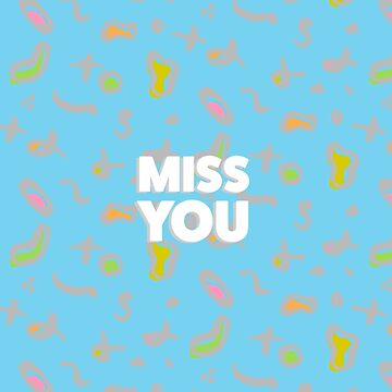 Miss You by msgfrommercury