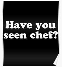 Have You Seen Chef? Poster
