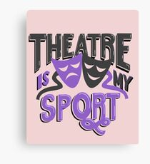 Theatre is My Sport Funny Canvas Print