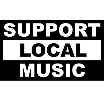 Support Local Music by marissaleighxo
