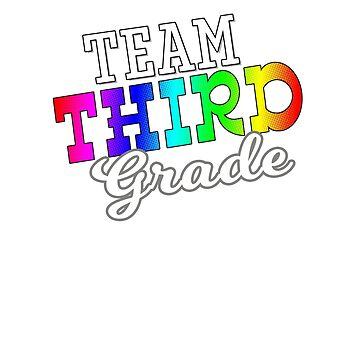 Team Third Grade Student Teacher Back to School T Shirt by techman516