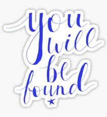 You Will Be Found Cursive Sticker