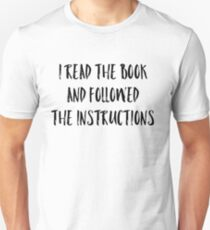 I Read the Book and Followed the Instructions T-Shirt