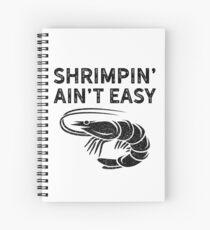 BJJ Shrimpin Aint Easy Dark Shirt for Jiu Jitsu Spiral Notebook