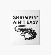 BJJ Shrimpin Aint Easy Dark Shirt for Jiu Jitsu Art Board