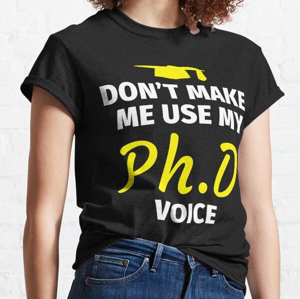 Dont Make Me Use My Physics Teacher Voice Shirt Clothing Tee Shirt