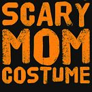 this is my scary mom costume by katrinawaffles