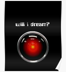 Will I Dream? HAL 9000 Poster