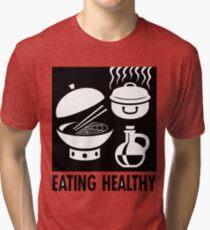 Eating Healthy Tri-blend T-Shirt