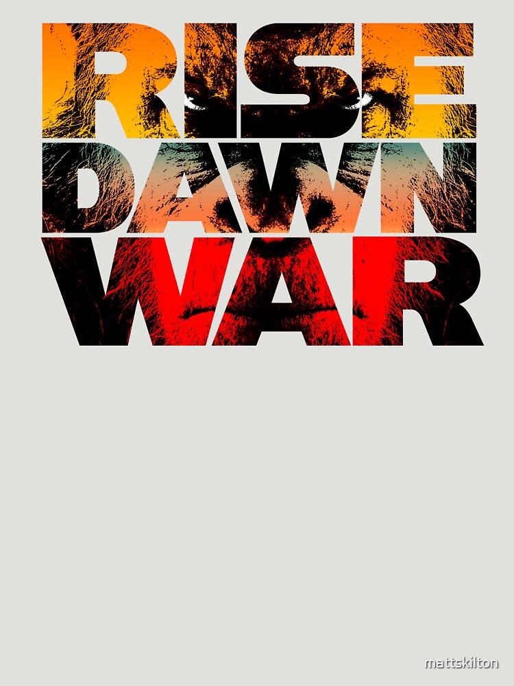 Rise, Dawn & War by mattskilton