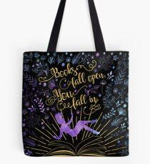 Books Fall Open, You Fall In Tote Bag