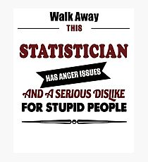 statistician Statics birthday gift costume t shirt Photographic Print
