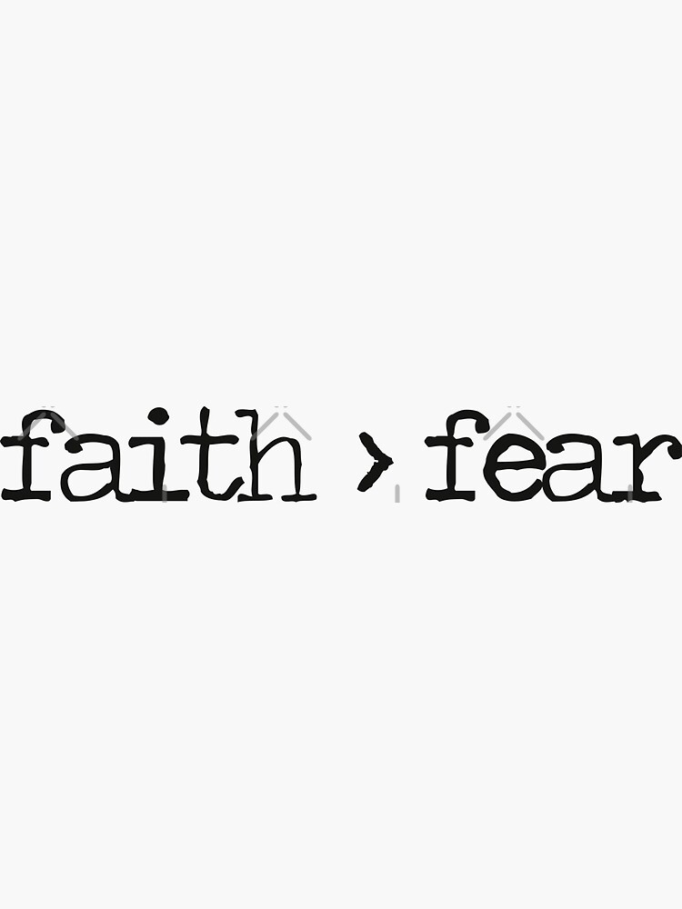 Faith is Greater Than Fear by WordsFromHeaven