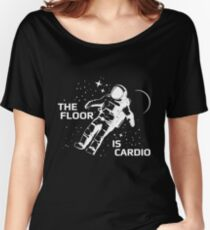 The Floor is Cardio Women's Relaxed Fit T-Shirt