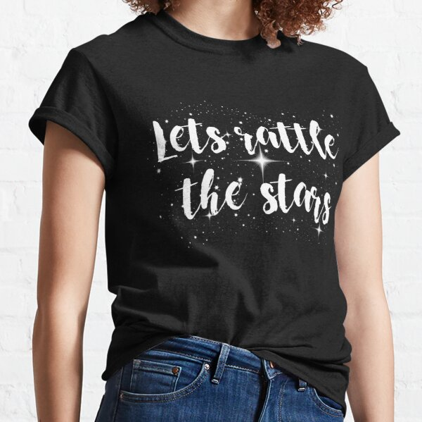 Lets rattle the stars Classic T-Shirt