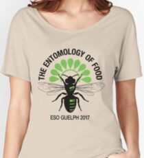 ESO Guelph 2017 - The Entomology of Food Women's Relaxed Fit T-Shirt