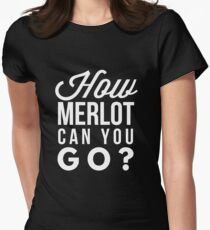 How merlot can you go? Women's Fitted T-Shirt
