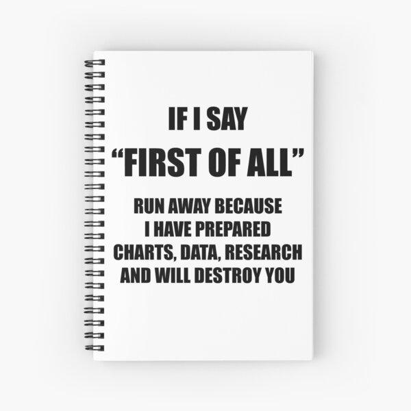 first of all Spiral Notebook