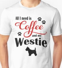 Coffee and my Westie Unisex T-Shirt