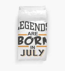 Legends are born in July Duvet Cover