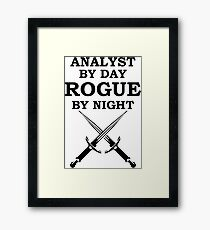 ANALYST BY DAY ROGUE BY NIGHT RPG 5E Meme Class Framed Print