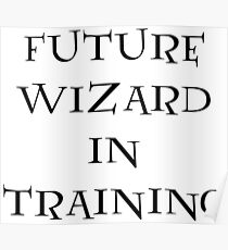 Future Wizard in Training Poster