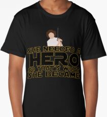 She Needed a Hero (Space Princess Version) Long T-Shirt