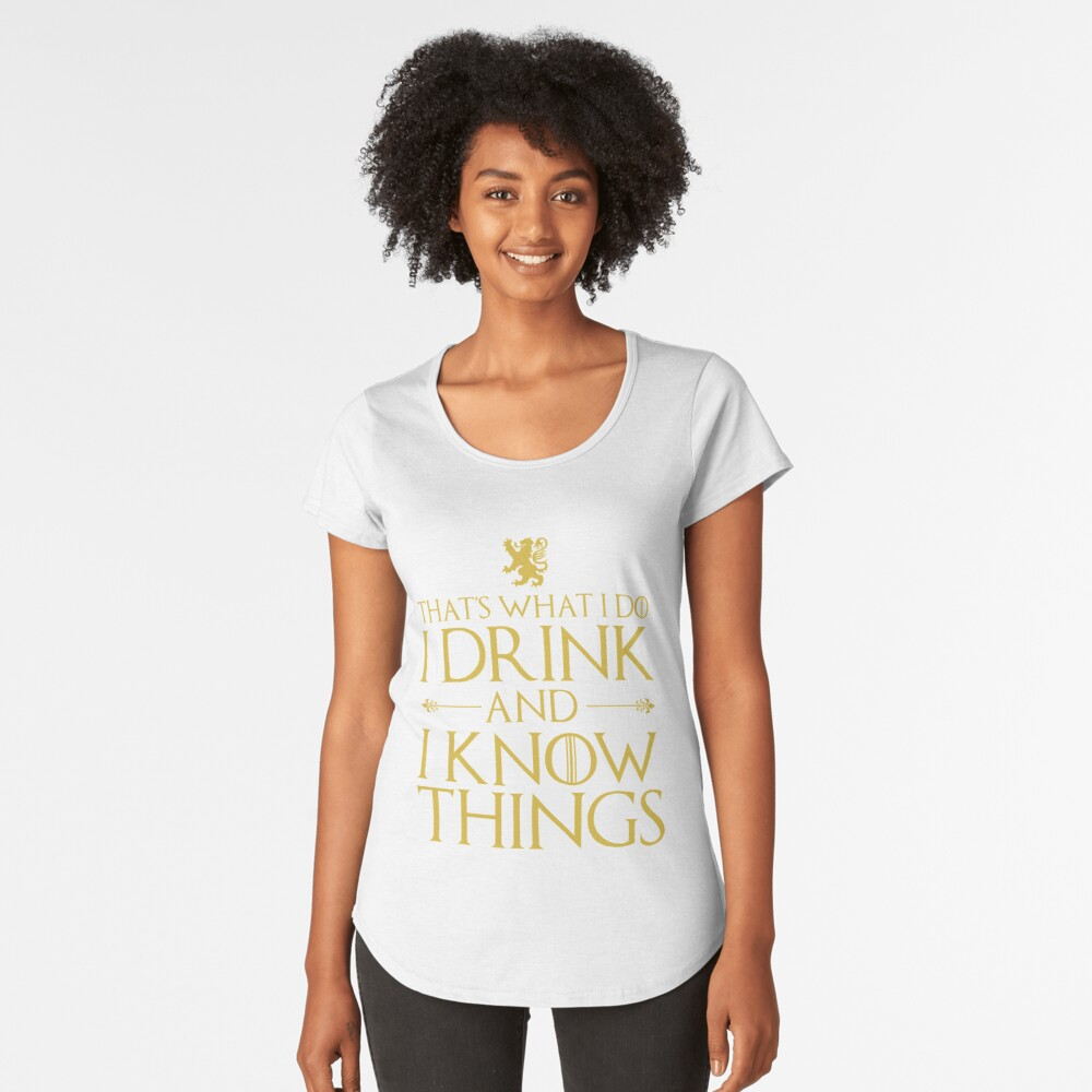 I Know Things Women's Premium T-Shirt Front