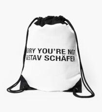 SORRY YOU'RE NOT GUSTAV S Drawstring Bag