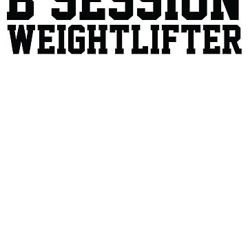 B Session Weightlifter - Black by strongershirts
