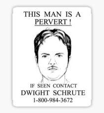 Dwight Schrute -Pervert (SMALL) Sticker