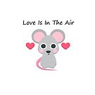 Love Is In The Air by Ilunia Felczer