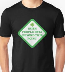 Irish people only beyond this point warning sign T-Shirt