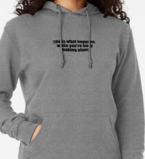 Sudadera con capucha ligera Life is what happens while you´re busy making plans