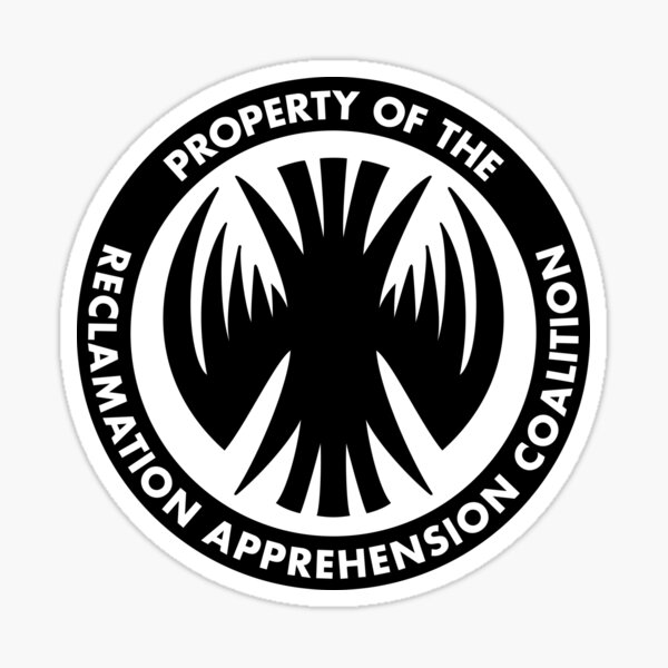 Property of the RAC - Reclamation Apprehension Coalition Sticker