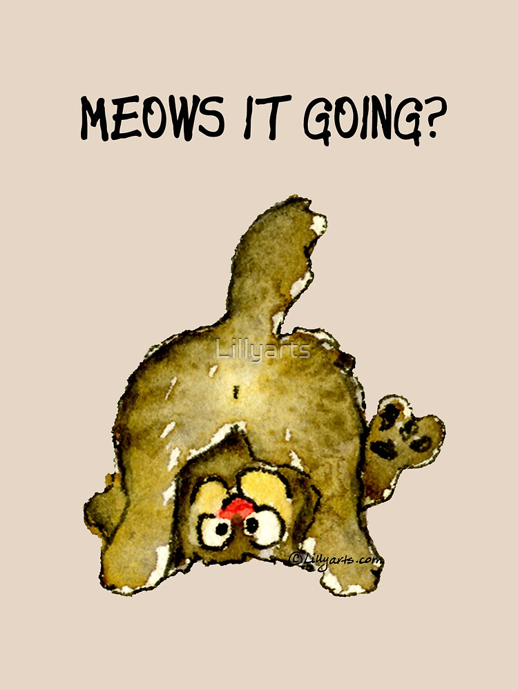 Meows It Going Cat Cartoon by Lillyarts
