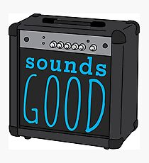 Sounds good Photographic Print