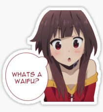 Whats a waifu? Sticker