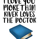 More Than River Loves the Doctor by FairyNerdy
