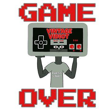 GAME OVER-VINTAGE VIDIOT by DRAWGENIUS