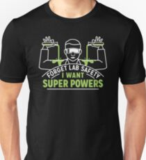 FORGET LAB SAFETY - I WANT SUPERPOWERS T-Shirt