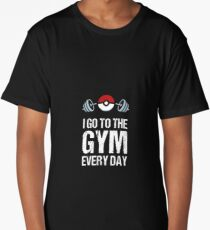 I Go to the Gym Every Day Long T-Shirt